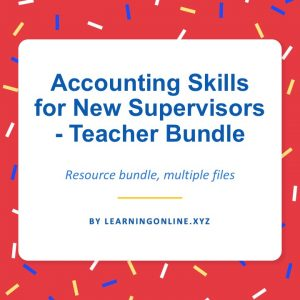 Accounting Skills for New Supervisors - Teacher Bundle