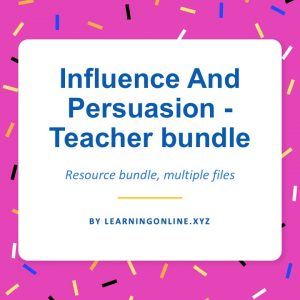 Influence And Persuasion - Teacher bundle