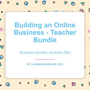 Building an Online Business - Teacher Bundle