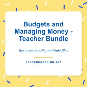 Budgets and Managing Money - Teacher Bundle