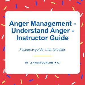 Anger Management - Understand Anger - Instructor Guide