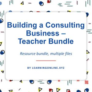 Building a Consulting Business - Teacher Bundle