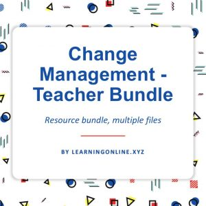 Change Management - Teacher Bundle